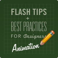 Preview for Flash Tips and Best Practices for Designers: Animation