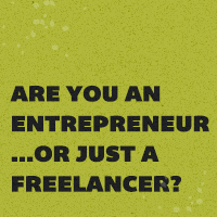 Are You an Entrepreneur... or Just a Freelancer?