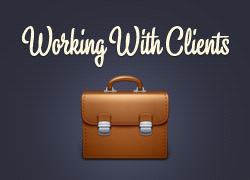 Working with Clients (and Getting Paid!)