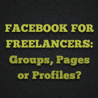 Preview for Facebook for Freelancers: Groups, Pages or Profiles?
