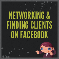 Networking and finding clients on facebook