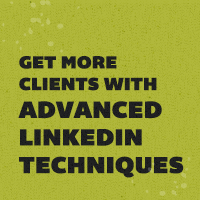 Advanced linkedin techniques for getting more clients