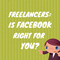 Freelancers is facebook right for you