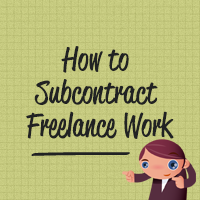 Hail to the general contractor how to subcontract freelance work