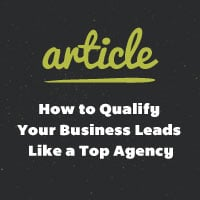 How to qualify your business leads like top agency