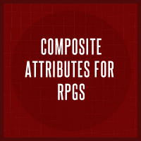 Composite attributes for rpg characters