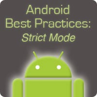 Android best practicies strict mode