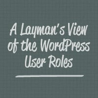 A laymans view of the wordpress user roles