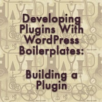 Developing plugins with wordpress boilerplates building a plugin