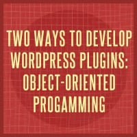 Two ways to develop wordpress plugins   part 1   object oriented progamming