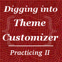 Digging into theme customizer part 4 practicing2
