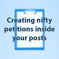 Creating nifty petitions inside your posts 200
