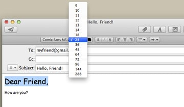 Change the font, text size, or anything else you desire by selecting that option from the list.