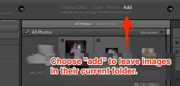 """When adding images to the catalog, choose the """"Add"""" option to leave images in the same folder but add them to the catalog."""
