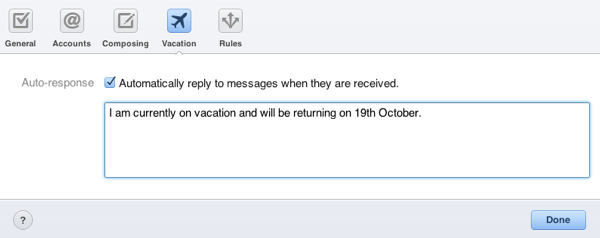 Vacation notice will let people know when you're away without needing to respond personally but remember to deactivate it when you return.