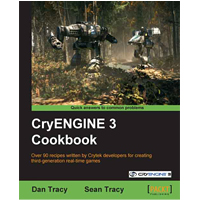 Preview for Win a copy of the CryENGINE 3 Cookbook from Packt Publishing!