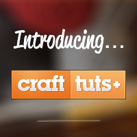 Preview for Announcing Crafttuts+: Teaching Everything Craft and Handmade!