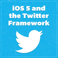 Preview for iOS 5 and the Twitter Framework: First Steps