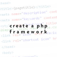 Preview for Creating a PHP5 Framework - Part 1