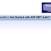 <br /> How Do I: Get Started with ASP.NET AJAX?