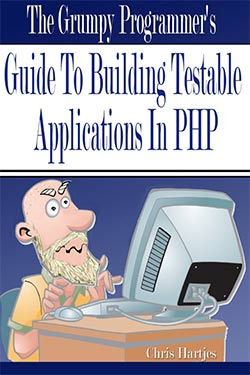 The Grumpy Programmer's Guide to Building Testable Applications