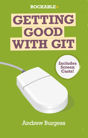 Getting Good with Git