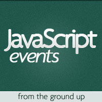 Javascript events from the ground up: new premium tutorial