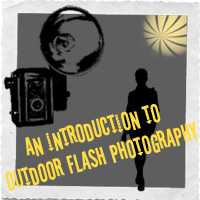 Preview for An Introduction to Outdoor Flash Photography