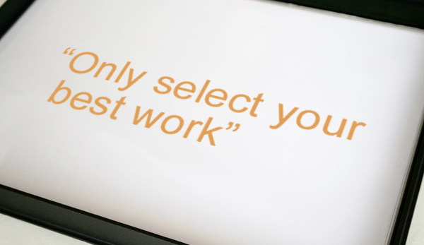 Only select your best work