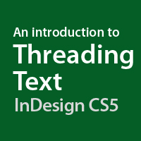 Preview for Quick Tip: An Introduction to Threading Text in InDesign CS5