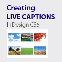 Preview for Quick Tip: Creating Live Captions in InDesign CS5