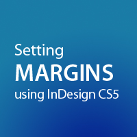 Quick Tip: Setting Margins using InDesign