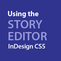 Preview for Quick Tip: Using the Story Editor in InDesign CS5