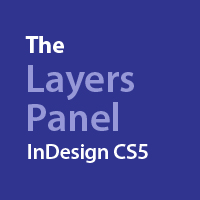 The Layers Panel: InDesign CS5
