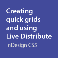 Preview for Quick Tip: Creating Quick Grids and Using Live Distribute with InDesign CS5