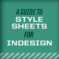 Preview for An Intermediate Guide to Stylesheets for Adobe InDesign