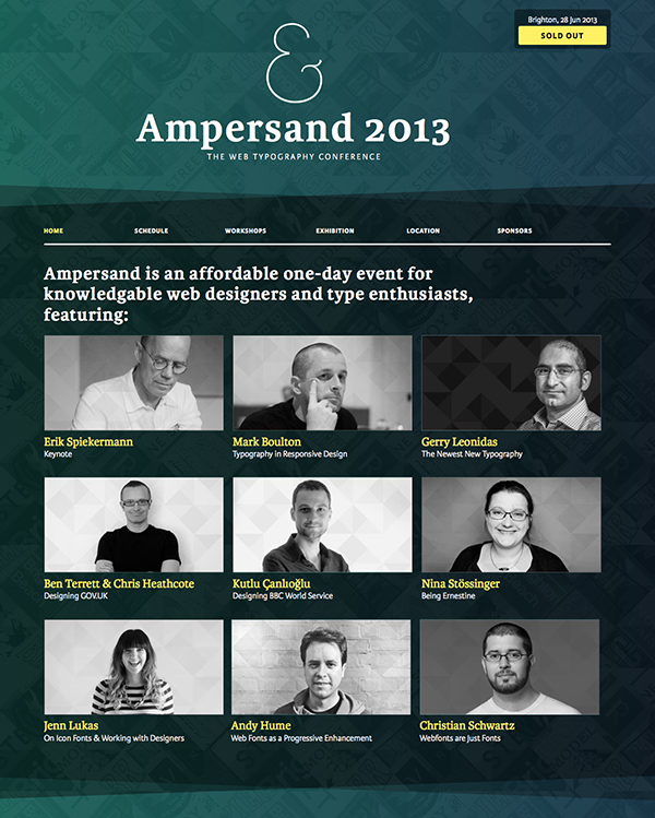 Ampersand (a conference on typography!) uses web fonts beautifully to present all the info about the speakers and more throughout their whole site.