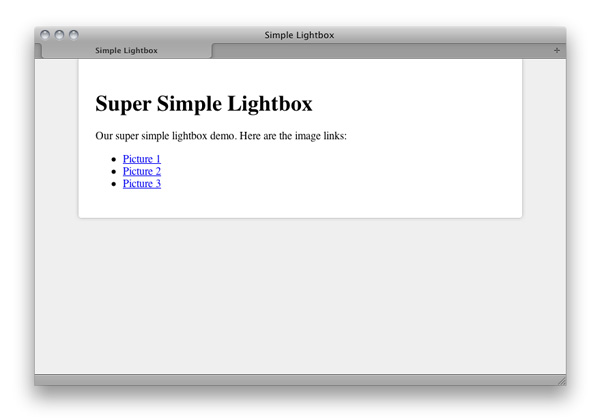 Now we have a simple but elegant page in which we can test out our lightbox window.