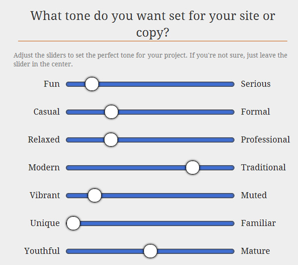 Survey your client to establish the correct tone of voice for the project moving forward