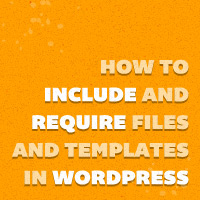 Preview for How to Include and Require Files and Templates in WordPress