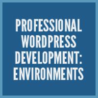 Link toProfessional wordpress development: environments
