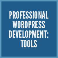 Preview for Professional WordPress Development: Tools