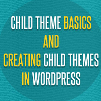 Preview for Child Themes Basics and Creating Child Themes in WordPress