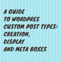 A guide to wordpress custom post types  creation, display and meta boxes