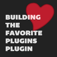 Preview for Building the Favorite Plugins Plugin