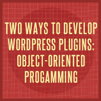 Preview for Two Ways to Develop WordPress Plugins: Object-Oriented Programming