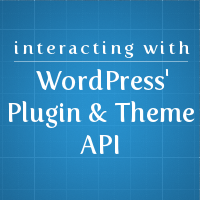 Preview for Interacting with WordPress' Plug-in & Theme API