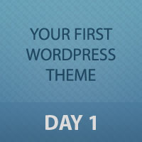 Preview for Developing Your First WordPress Theme: Day 1 of 3