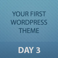 Preview for Developing Your First WordPress Theme: Day 3 of 3