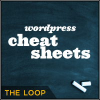 Wordpress cheat sheet the loop